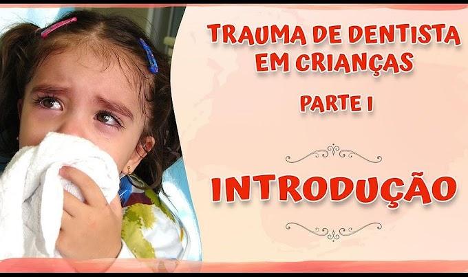 TRAUMA DENTAL: Trauma de Dentista em Crianças (I) - Introdução - Dra Carmem Silvia