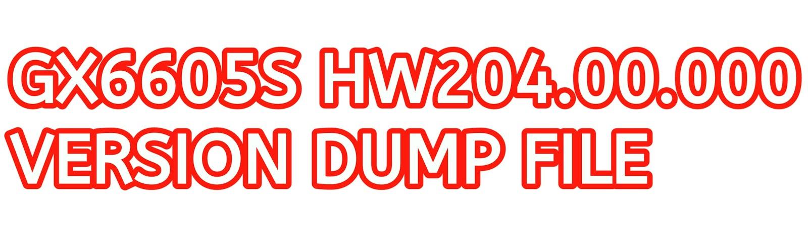 GX6605S HW204.00.000 VERSION DUMP FILE