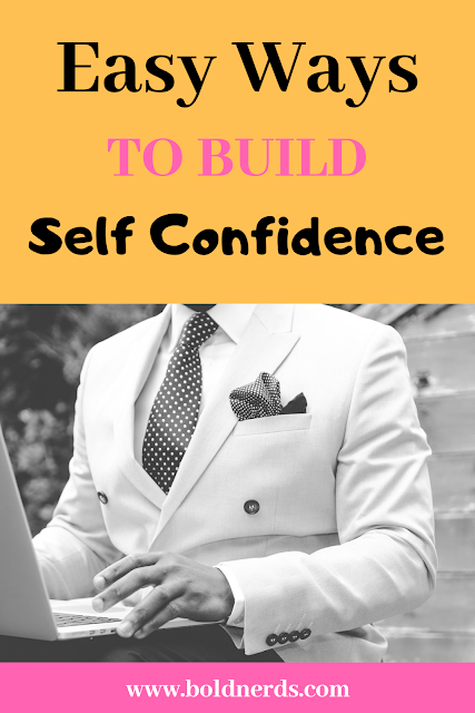 Easy Ways To Build Self Confidence - Ultimate Guide