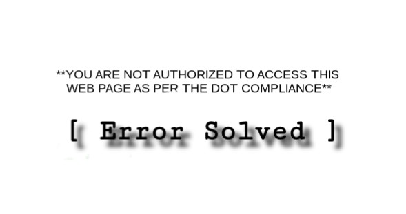 DOT COMPLIANCE [Error Solved] - You are not Authorized to Access this Web Page as Per the Dot Compliance