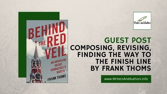 Composing, Revising, Finding the way to  the Finish Line by Frank Thoms