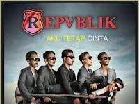 Kumpulan Lagu Republik Mp3 Album Saya Tetap Cinta (2016) Full Rar