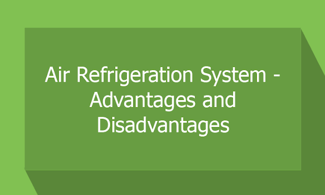 advantages and disavantages of Air refrigeration