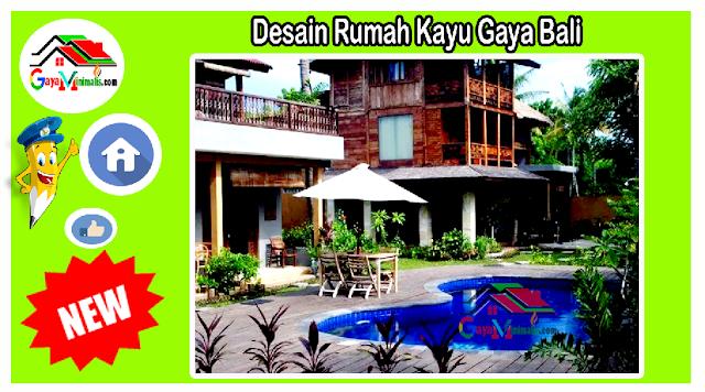 Desain Rumah Kayu Gaya Bali