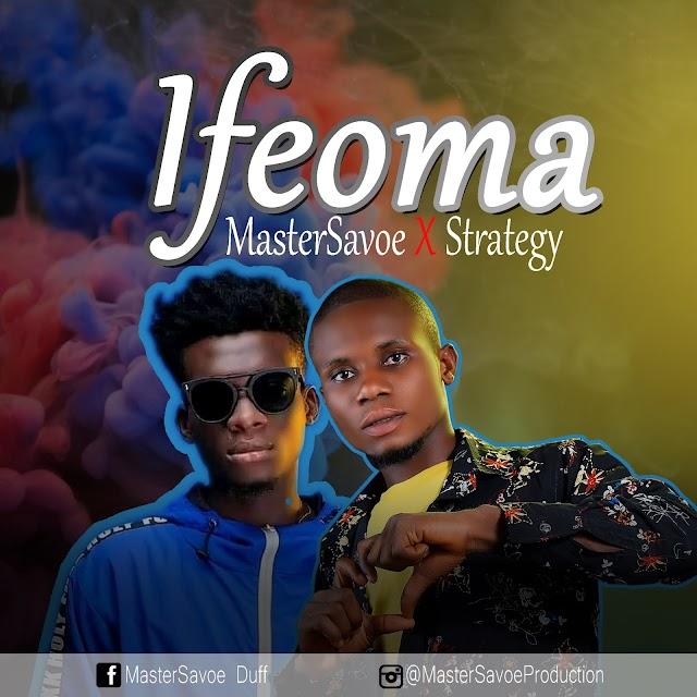 MUSIC: MasterSavoe ft Strategy - Ifeoma