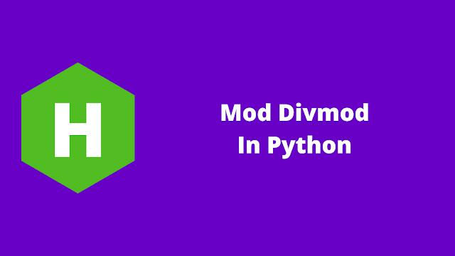 HackerRank Mod Divmod in python problem solution