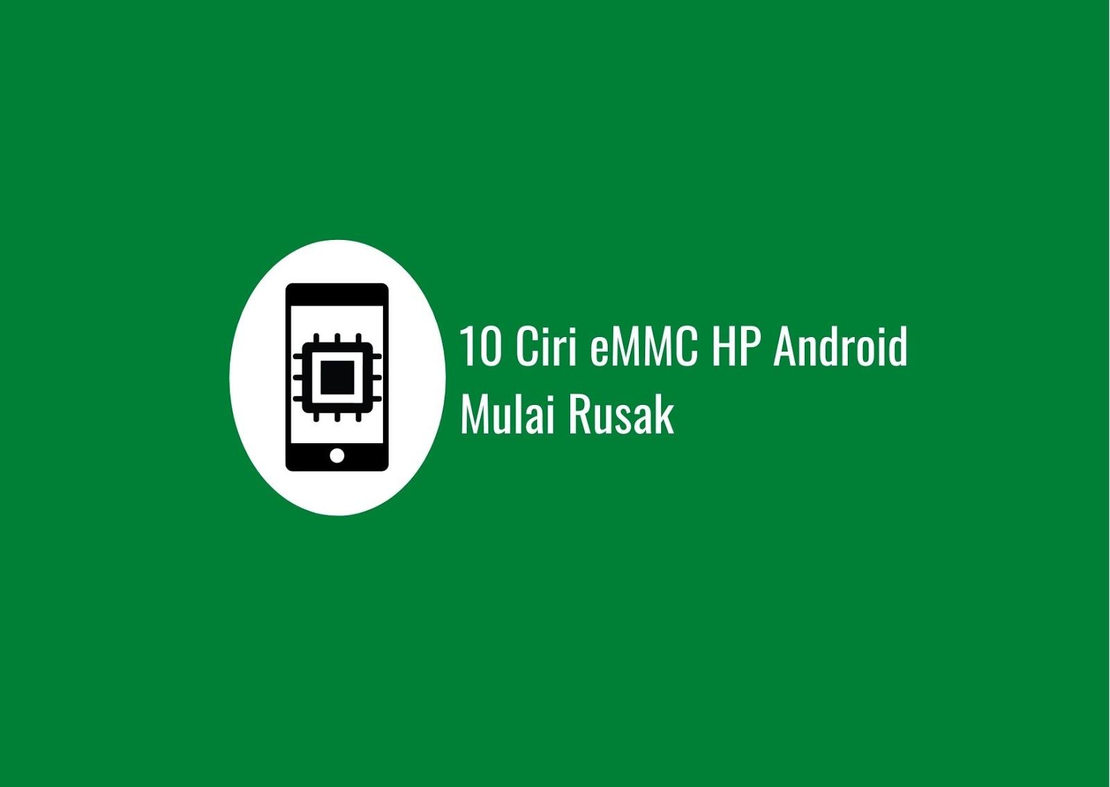 10 Ciri eMMC HP Android Mulai Rusak