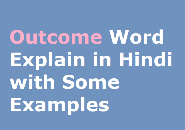 Outcome Word Explain in Hindi with Some Examples