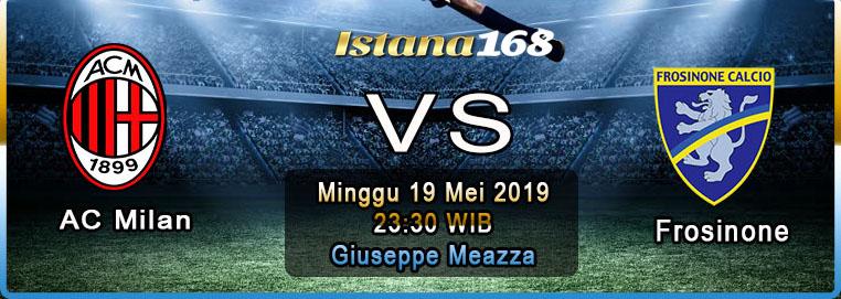 Prediksi AC Milan Vs Frosinone 19 Mei 2019