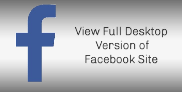 How to View Full Desktop Version of Facebook Site on Android and iPhone.