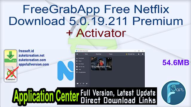 FreeGrabApp Free Netflix Download 5.0.19.211 Premium + Activator