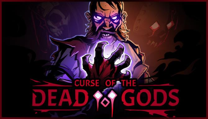 تحميل لعبة Curse of the Dead Gods مجانا