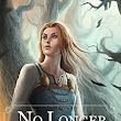 No Longer Hidden by M. C. Aquila