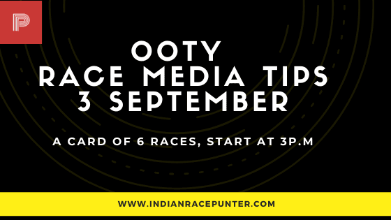 Chennai-Ooty Race Media Tips 3 September