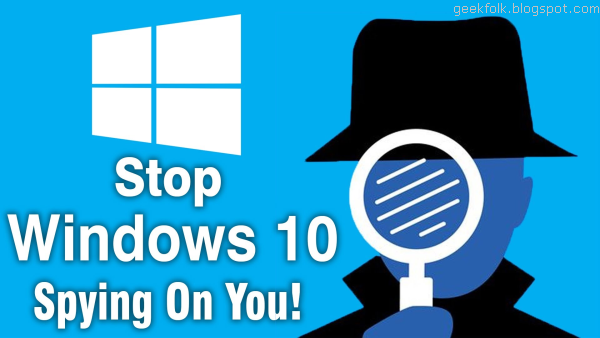 Stop Microsoft Spying On You