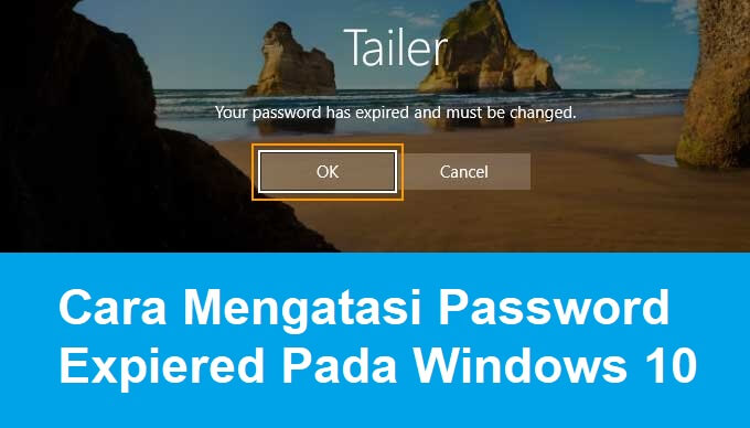 Mengatasi Password Kadaluarsa dan Minta Di Ganti Pada Windows 10