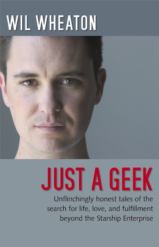Just a Geek  by Will Wheaton.