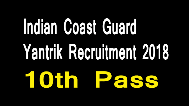 Indian Coast Guard Yantrik Recruitment 2018