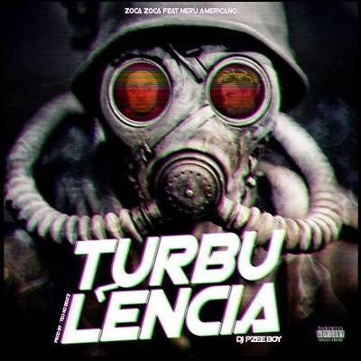 Zoca Zoca feat Neru Americano & Pzee Boy - Turbulência