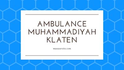 Daftar Nomer Telepon Ambulance Muhammadiyah Se Klaten