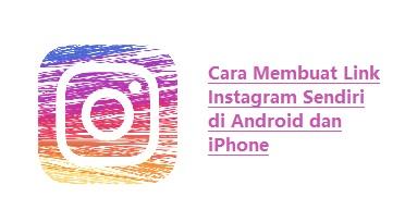 Cara Membuat Link Instagram Sendiri