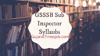 GSSSB Sub Inspector Syllabus 2021