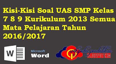 Kisi-Kisi Soal UAS SMP Kelas 7 8 9 Kurikulum 2013