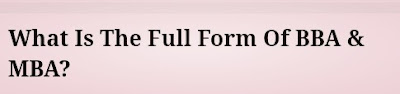 What Is The Full Form Of BBA & MBA