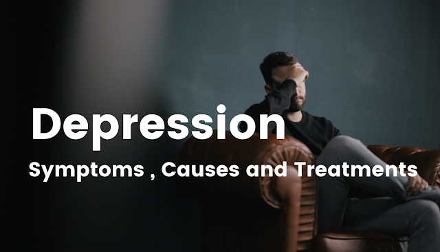 Depression: Symptoms Causes and Treatment