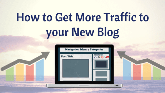 How to Get More Traffic to your New Blog