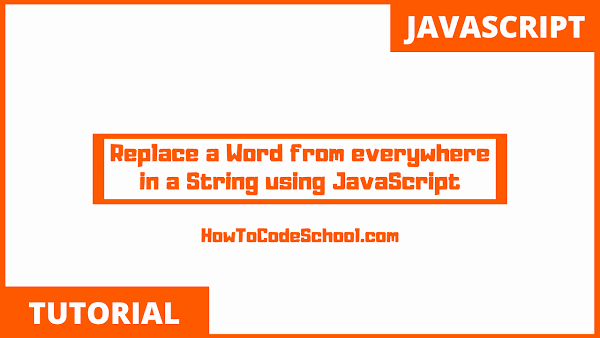 Replace a Word from everywhere in a String using JavaScript