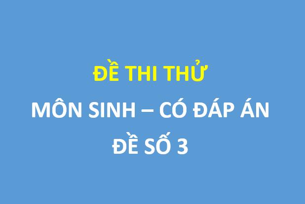 Đề thi thử Sinh học lần 2  trường Nguyễn Trung Thiên