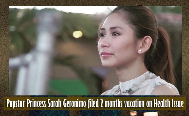 Popstar Princess Sarah Geronimo filed 2 months vacation on Health Issue
