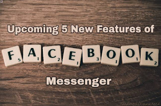 Upcoming-new-features-of-facebook-messenger