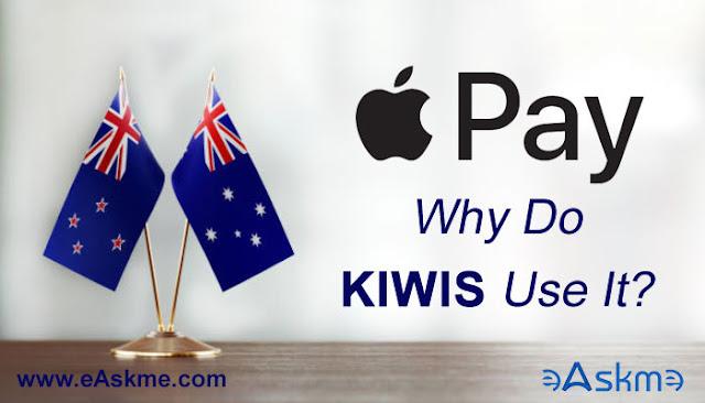 Apple Pay: Why Do Kiwis Use It?: eAskme