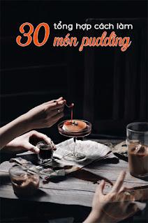 pha-dao-dong-banh-lanh-voi-30-cong-thuc-lam-pudding-mat-lim