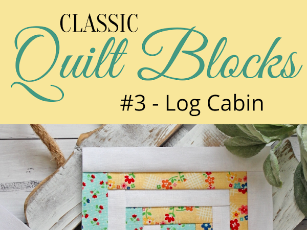 "{Classic Quilt Blocks} Log Cabin - A Tutorial <img src=""https://pic.sopili.net/pub/emoji/twitter/2/72x72/2702.png"" width=20 height=20>"