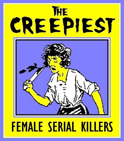 https://unknownmisandry.blogspot.com/2011/09/creepiest-female-serial-killers.html