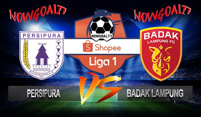 Prediksi Persipura VS Badak Lampung 9 Juli 2019