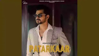 Checkout new song  Patarkaar lyrics penned and sung by Arjan dhillon