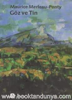 Maurice Merleau-Ponty - Göz ve Tin