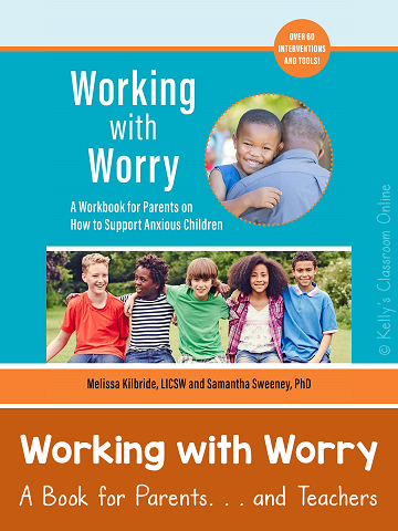 Recognize the symptoms of childhood anxiety & learn new strategies to help anxious children. Working with Worry by Melissa Kilbride & Samantha Sweeney #kellysclassroomonline