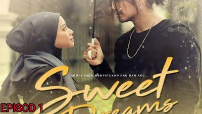 Tonton Drama Sweet Dreams Episod 1