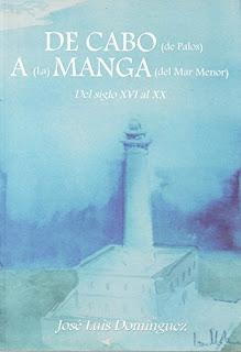 De Cabo de Palos a La Manga : del siglo XVI al XX / José Luis Domínguez