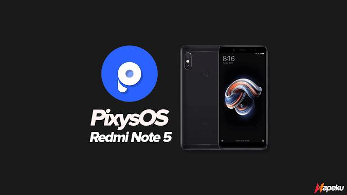 ROM Pixys OS Xiaomi Redmi Note 5 ( WHYRED )