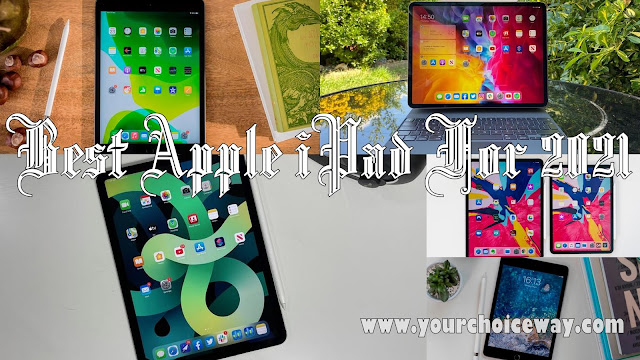 Best Apple iPad For 2021 - Your Choice Way