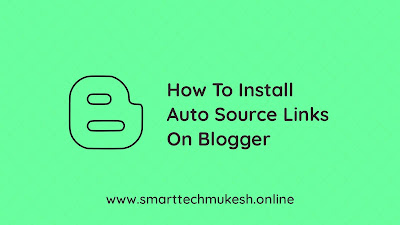 How to Install Auto Source Links on Blogger