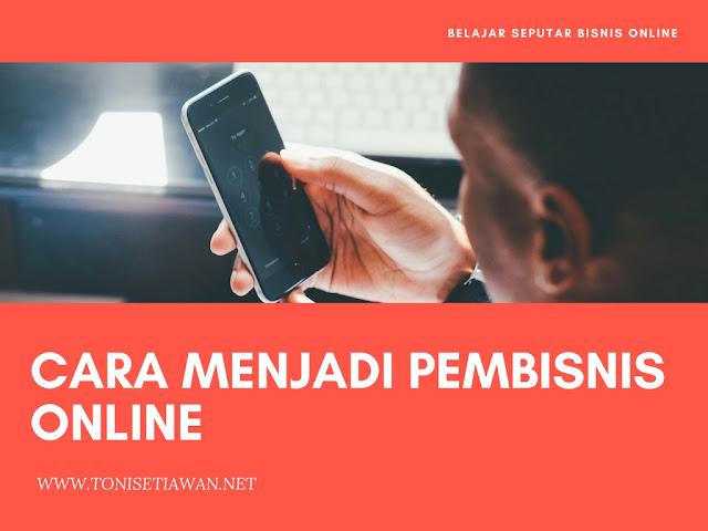 Cara Menjadi Pembisnis Online