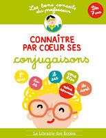 http://www.lalibrairiedesecoles.com/produit/les-bons-conseils-connaitre-par-coeur-ses-conjugaisons/