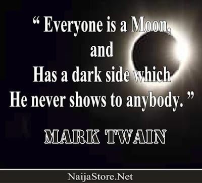 Mark Twain: Everyone is a moon, and has a dark side which he never shows to anybody - Quotes